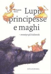lupi, principesse e maghi - bog