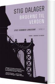 lyset kommer langsomt - broerne til verden 4 - bog