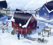malik og det grønlandske hus - bog