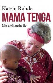 mama tenga - mit afrikanske liv - bog