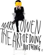 mark owen - the art of doing nothing - cd