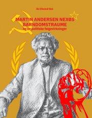 martin andersen nexøs barndomstraume og de politiske følgevirkninger - bog
