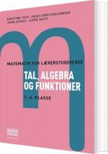 matematik for lærerstuderende - tal, algebra og funktioner - bog