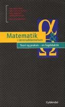 matematik i læreruddannelsen - teori og praksis - en fagdidaktik - bog