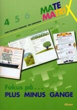 matematrix 4, fokus på plus minus gange - bog