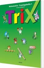 matematrix, trix, træningshæfte 1, ny udg - bog
