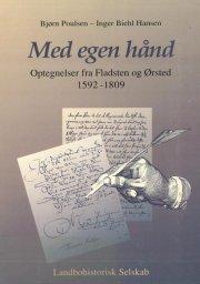 med egen hånd: optegnelser fra fladsten og ørsted 1592 - 1909 - bog