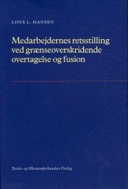 medarbejderes retsstiling ved græseoverskrivende overtagelse og fusion - bog