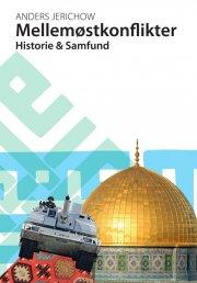 mellemøstkonflikter. historie og samfund - bog