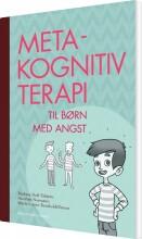 metakognitiv terapi for børn med angst - bog