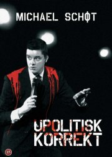 michael schøt - upolitisk korrekt - DVD