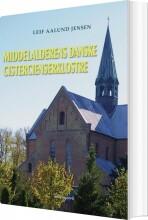 middelalderens danske cistercienserklostre - bog