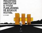 midlertidig arkitektur og fysisk planlægning på roskilde festival - bog