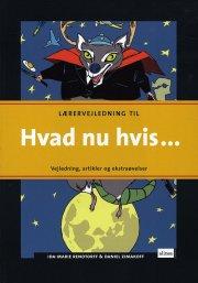 mig og dansk, hvad nu hvis ..., lærervejledning - bog
