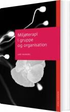 miljøterapi i gruppe og organisation - bog