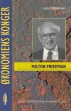 milton friedman - en pragmatisk revolutionær - bog