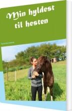 min hyldest til hesten - bog