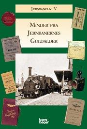 minder fra jernbanernes guldalder - bog