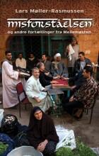 misforståelsen - og andre fortællinger fra mellemøsten - bog