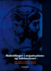 modstillinger i organisations- og ledelsesteori - bog