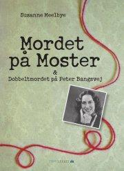 mordet på moster & dobbeltmordet på peter bangs vej - bog