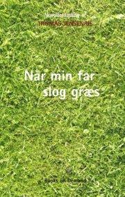 når min far slog græs - bog