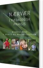 nærvær i pædagogisk praksis - bog