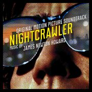 james newton howard - nightcrawler  - Original Motion Picture Soundtrack