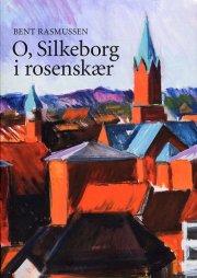 o, silkeborg i rosenskær - bog