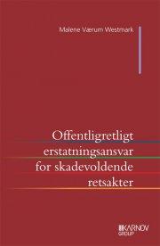 offentligretligt erstatningsansvar for skadevoldende retsakter - bog