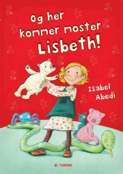 og her kommer moster lisbeth! - bog