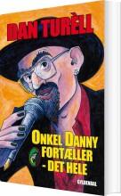 onkel danny fortæller - det hele - bog
