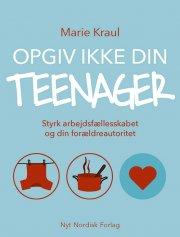 opgiv ikke din teenager - bog