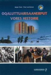 oqaluttuarisaanerput - vores historie - bog