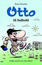Otto Til Fodbold - Rune Fleischer - Bog — Gratis e-bøger i pdf, FB2, epub, txt, LRF, DjVu formater