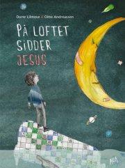 på loftet sidder jesus - bog