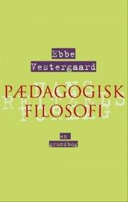 pædagogisk filosofi - en grundbog - bog