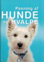pasning af hunde og hvalpe - bog