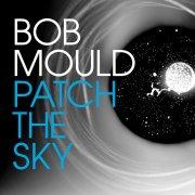 bob mould - patch the sky - Vinyl / LP