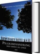 pilgrimsvandring med børn og unge - bog