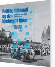 politik, diplomati og den hjælpende hånd - bog