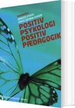 Mihaly Csikszentmihalyi - Positiv Psykologi - Positiv Pædagogik - Bog