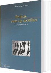 praksis, rum og mobilitet - bog
