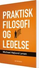 praktisk filosofi og ledelse - bog