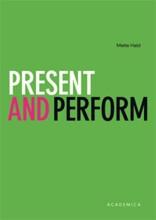 present and perform - bog