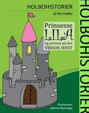 prinsesse lila og prinsen på den vrede hest - bog