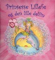 prinsesse lillefe og den lille delfin - bog