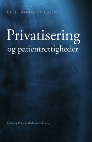 privatisering og patientrettigheder - bog