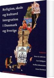 religion, skole og kulturel integration i danmark og sverige - bog