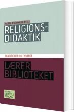 religionsdidaktik. traditioner og tilgange - bog